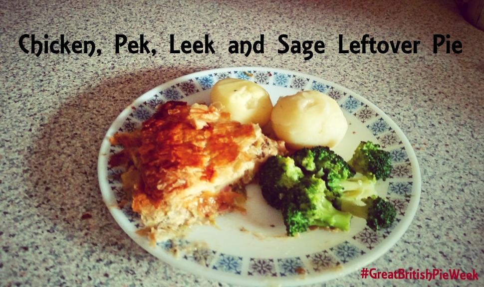 Chicken, Pek, Leek and Sage Leftover Pie