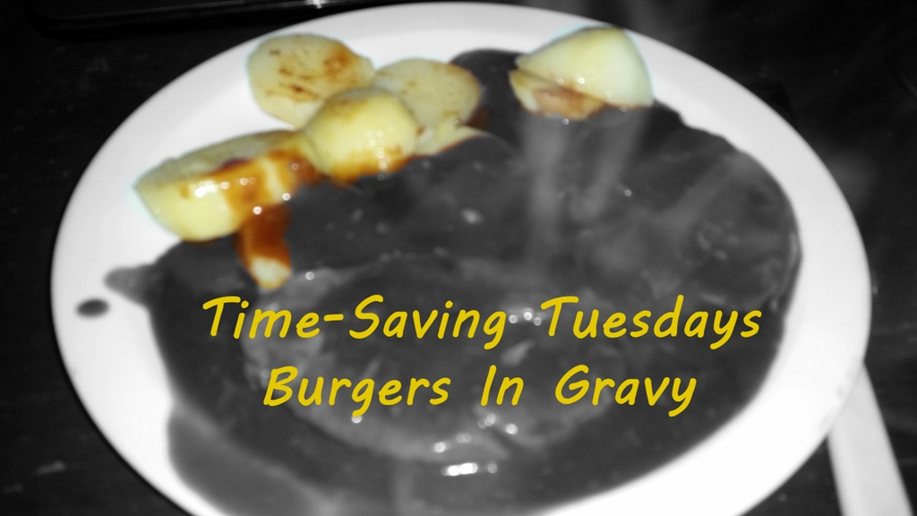 Time-Saving Tuesday – Westlers Burgers in Onion Gravy