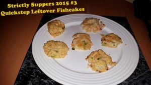 Strictly Suppers 2015 #3 Quickstep Leftover Fishcakes