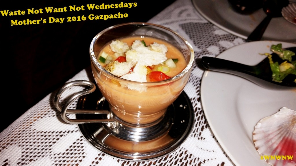 Waste Not Want Not Wednesdays - Mother's Day Gazpacho